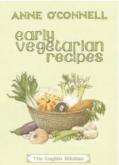 Early Vegetarian Recipes by Anne O'Connell
