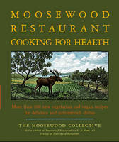 Moosewood Retaurant Cooking For Health